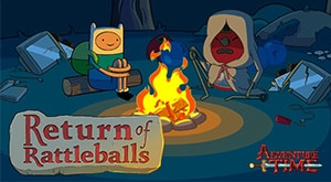 Fables of Ooo: Return of Rattleballs