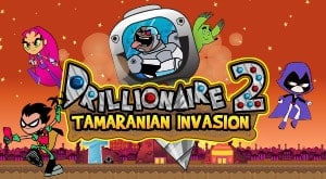 Drillionaire 2: Tamaranian Invasion