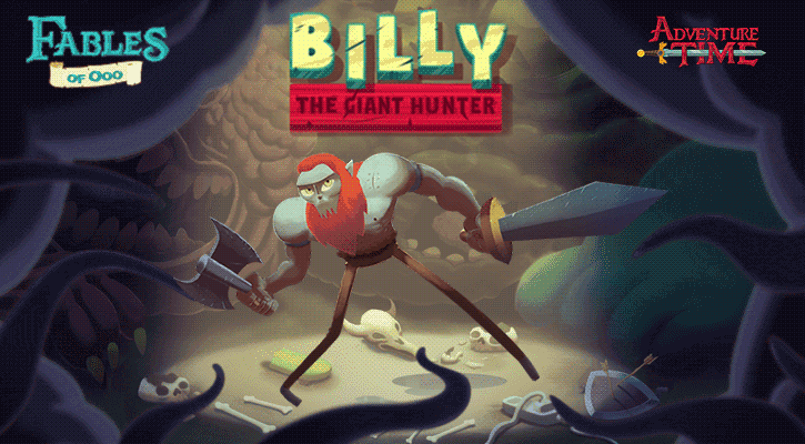 Fables of Ooo: Billy the Giant Hunter