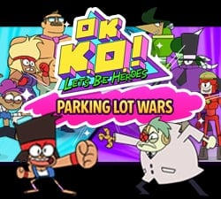 OK K.O.! Let's Be Heroes Games - Parking Lot Wars